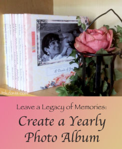 Leave a Legacy of Memories: Create a Yearly Photo Album